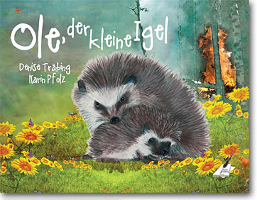 Denise Träbing und Karin Pfolz: Ole, der kleine Igel / Ole, the little hedgehog