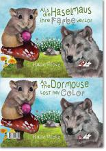 """Karin Pfolz: """"Als die Haselmaus ihre Farbe verlor"""" / """"As the Dormouse lost her Color"""""""